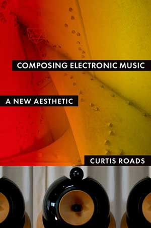 Book Review - Composing Computer Music: A New Aesthetic by
